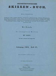 Architektonisches Skizzenbuch, 1865, Heft (IV) LXXV, Blatt 1-6