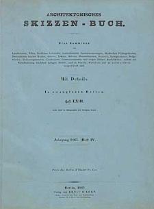 Architektonisches Skizzenbuch, 1863, Heft (IV) LXIII, Blatt 1-6