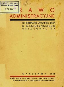 Prawo administracyjne : na podstawie wykładów prof. B. Wasiutyńskiego