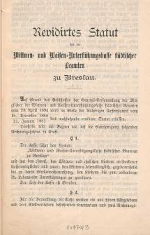 Revidirtes Statut für die Wittwen- und Waisen-Unterstützungskasse städtischer Beamten zu Breslau