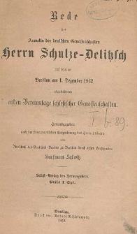 Rede des Anwalts der deutschen Genossenschaften Herrn Schulze-Delitzsch auf dem zu Breslau am 1. Dezember 1862 abgehaltenen ersten Vereinstage schlesischer Genossenschaften