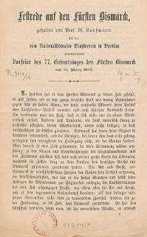 Festrede auf den Fürsten Bismarck, gehalten von Prof. G. Kaufmann bei der vom Nationalliberalen Wahlverein in Breslau veranstalteten Vorfeier des 77. Geburtstages des Fürsten Bismarck am 31. März 1892
