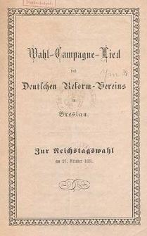 Wahl-Campagne-Lied des Deutschen Reform-Vereins : zur Reichstagswahl am 27. October 1881