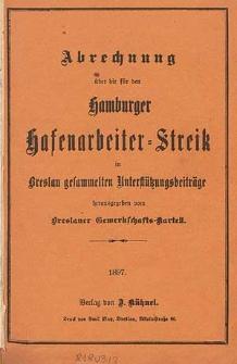 Abrechnung über die für den Hamburger Hafenarbeiter-Streik in Breslau gesammelten Unterstützungsbeiträge / hrsg. vom Breslauer Gewerkschafts-Kartell