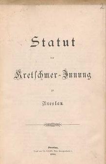 Statut der Kretschmer-Innung zu Breslau