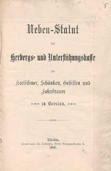 Neben-Statut der Herbergs- und Unterstützungskasse der Kretschmer, Schänken, Gehilfen und Lohnbrauer zu Breslau
