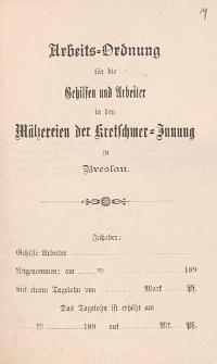 Arbeits-Ordnung für die Gehilfen und Arbeiter in den Mälzereien der Kretschmer-Innung zu Breslau