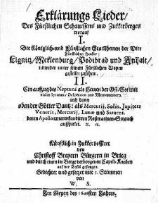 Erklärungs Lieder des fürstlichen Schauessens und Zukkerberges worauf I. Die königlich und fürstlichen Stammherren der Vier [...] Heuser [...] zusehen. II. Ein Aufzug des Neptuni [...] und [...] der Götter Dantz [...] Gedichtet und gesetzet mit 3. Stimmen [...]