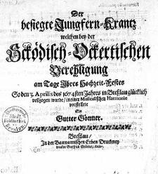 Der besiegte Jungenfern-Krantz welchen bey der Scködisch-Ockertischen am Tage Thres Hohzeit - Festes [...]