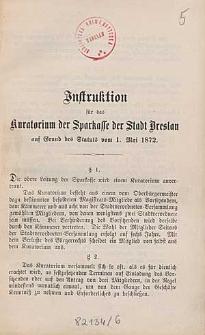 Instruktion für das Kuratorium der Sparkasse der Stadt Breslau auf Grund des Statuts vom 1. Mai 1872