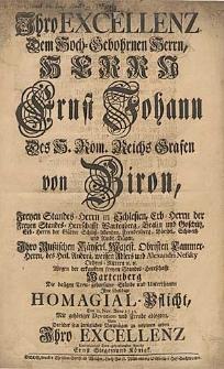 Ihro Excellenz [...] Herrn Ernst Johann Des H. Röm. Reichs Grafen von Biron, Freyen Standes-Herrn in Schlesien [...] Wegen der erkaufften freyen Standes-Herrschafft Wartenberg Die dasigen Treu-gehorsame-Stände und Unterthanen Ihre schuldige Homagial-Pflicht, Den 21. Nov. Anno 1735 [...] / Ernst Siegemund Königk.