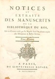 Notices Et Extraits Des Manuscrits De La Bibliothèque Du Roi, [...]. Tome premier.