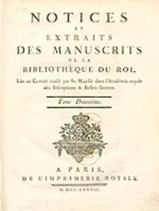 Notices Et Extraits Des Manuscrits De La Bibliothèque Du Roi, [...]. Tome deuxième..