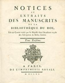 Notices Et Extraits Des Manuscrits De La Bibliothèque Du Roi, [...]. Tome troisième..