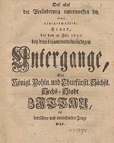 Daß alles der Veränderung unterworffen sey Erwog einigermassen, Einer, der den 23.Jul. 1757. bey dem bejammernswürdigen Untergange [...].