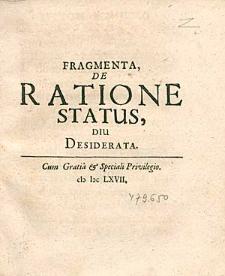 Fragmenta, De Ratione Status, Diu Desiderata.
