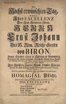 Den Hochst erwünschten Tag, An welchem [...] Ernst Johann Des H. Röm. Reichs Grafen von Biron, freyen Standes-Herrn in Schlesien zu Wartenberg [...].