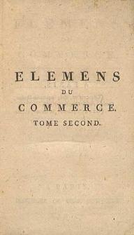 Elemens du Comerce. Nouvelle Edition.