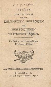 Versuch einer Nachricht von den Gelehrten Herzogen und Herzoginnen von Braunschweig – Lüneburg. [...].