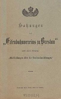 Satzungen des Eisenbahnvereins zu Breslau : nebst einem Anhang Mittheilungen über die Vereinseinrichtungen