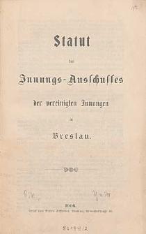 Statut des Innungs-Ausschusses der vereinigten Innungen in Breslau