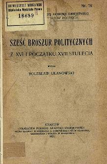 Sześć broszur politycznych z XVI i początku XVII stulecia