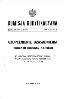 Komisja Kodyfikacyjna Rzeczypospolitej Polskiej. Sekcja Prawa Karnego. T. 5, z. 6