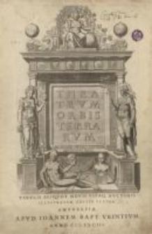 Theatrum orbis terrarum Abrahami Ortelii [...] Tabulis aliquot novis vitaque auctoris illustratum. Editio ultima
