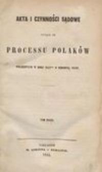 Akta i czynności sądowe tyczące się processu polaków oskarzonych w roku 1847ym o zbrodnią stanu. T.2