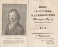 Dzieła Franciszka Karpińskiego wierszem i prozą : z popiersiem autora. T. 1