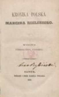 Kronika polska Marcina Bielskiego. T. 1 (Księga 1-3)