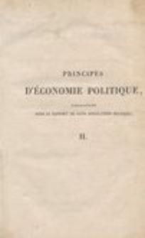 Principes d'économie politique, considérés sous le rapport de leur application pratique, Tome 2