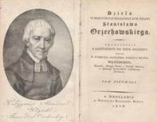 Dzieła w niektórych przedmiotach pisane Stanisława Orzechowskiego. T. 1