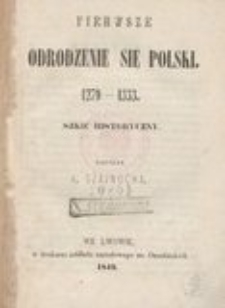 Pierwsze odrodzenie się Polski 1279-1333 : szkic historyczny