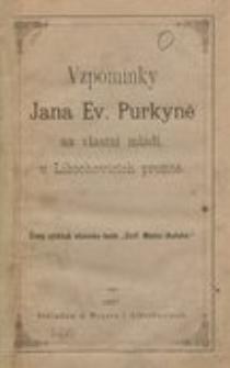 Vzpomínky Jana Ev. Purkyně na vlastní mládí, v Libochovicích prožité