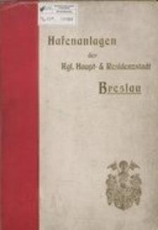 Hafen-Anlagen zu Breslau. Denkschrift zur Eröffnung des städtischen Hafens am 3. September 1901