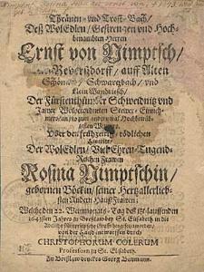 Thränen - und Trost-Bach deß [...] Herrn Ernst von Nimptsch [...] auff Alten Schönaw [...] Uber den frühzeitig-tödlichen Hintritt, der [...] Frawen Rosina Nimptschin, gebornen Böckin, seiner [...] Hauß Frawen, welche den 22. Weinmonats-Tag deß [...] 1643 sten Jahres [...] in die [...] Grufft beygesetzet worden [...] / entworffen durch Christophorum Colerum [...].