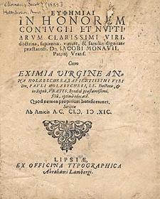 Euphemiai in honorem coniugii et nuptiarum [...] Iacobi Monauii [...] cum [...] Anna Holzbecheras [...] scriptæ ab amicis.