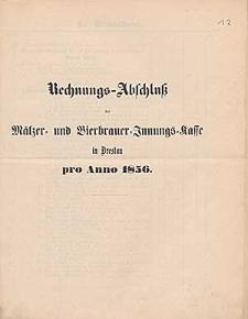 Rechnung-Abschluß der Mälzer- und Bierbrauer-Innung-Kasse in Breslau pro Anno 1856