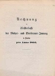 Rechnung der Meisterkasse der Mälzer- und Bierbrauer-Innung in Breslau pro Anno 1866