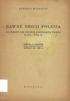 Dawne drogi Polesia : [ze studjów nad historją gospodarczą Polesia w XVI-XVIII w.]
