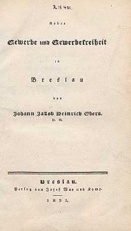 Ueber die Gewerbe und Gewerbefreiheit in Breslau