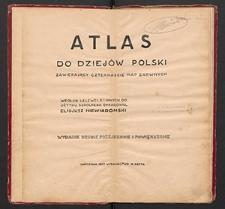 Atlas do dziejów Polski zawierający czternaście map barwnych