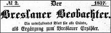 Der Breslauer Beobachter. Ein unterhaltendes Blatt für alle Stände, als Ergänzung zum Breslauer Erzähler. 1837-08-31 Jg. 3 Nr 104