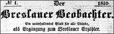Der Breslauer Beobachter. Ein unterhaltendes Blatt für alle Stände, als Ergänzung zum Breslauer Erzähler. 1839-01-01 Jg. 5 Nr 1