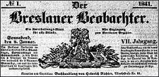 Der Breslauer Beobachter. Ein Unterhaltungs-Blatt für alle Stände. Als Ergänzung zum Breslauer Erzähler 1841-01-02 Jg.7 Nr 1