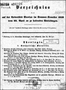 Verzeichniss der Vorlesungen an der Königlichen Universität Breslau im Sommer-Semester 1839