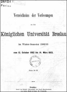 Verzeichniss der Vorlesungen an der Königlichen Universität Breslau im Winter-Semester 1902/1903