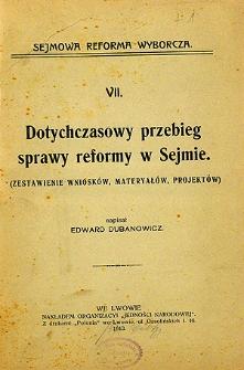 Dotychczasowy przebieg sprawy reformy w Sejmie : (zestawienie wniosków, materyałów, projektów)