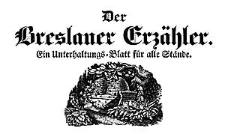 Der Breslauer Erzähler. Ein Unterhaltungs-Blatt für alle Stände. 1841-01-01 Jg. 7 Nr 1